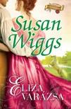 Susan Wiggs - Eliza varázsa [eKönyv: epub, mobi]<!--span style='font-size:10px;'>(G)</span-->