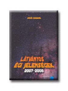 Bödők Zsigmond - LÁTVÁNYOS ÉGI JELENSÉGEK 2007-2008.