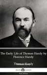 Delphi Classics Thomas Hardy, - The Early Life of Thomas Hardy by Florence Hardy (Illustrated) [eKönyv: epub, mobi]