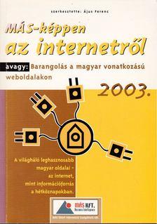 Ájus Ferenc - MÁS-képpen az Internetről 2003 [antikvár]