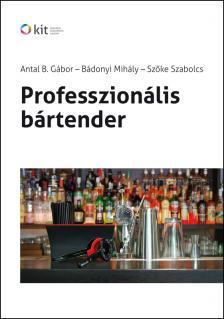 ANTAL B. GÁBOR - BÁDONYI - SZŐKE - PROFESSZIONÁLIS BÁRTENDER
