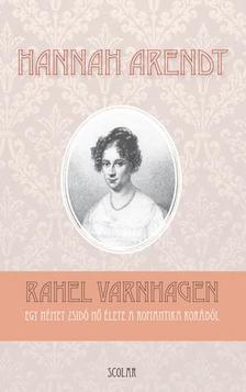 ARENDT, HANNAH - Rahel Varnhagen
