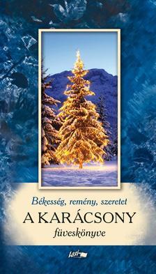 . - Békesség, remény, szeretet - A Karácsony füveskönyve
