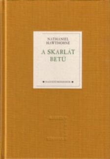 Nathaniel Hawthorne - A SKARLÁT BETŰ - FEHÉR HOLLÓ KÖNYVEK -__