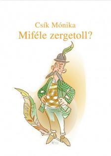 Csík Mónika - Miféle zergetoll?