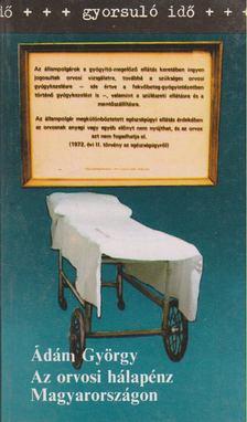 Ádám György - Az orvosi hálapénz Magyarországon [antikvár]