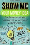 Anderson Dwayne - Show Me Your Money Idea [eKönyv: epub,  mobi]