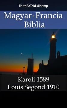 TruthBeTold Ministry, Joern Andre Halseth, Gáspár Károli - Magyar-Francia Biblia [eKönyv: epub, mobi]