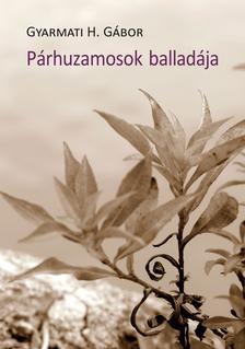 Gyarmati H. Gábor - Párhuzamosok balladája