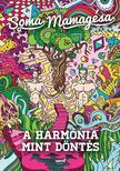 SOMA MAMAGÉSA - A harmónia mint döntés