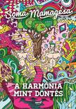 SOMA MAMAG - A harmónia mint döntés<!--span style='font-size:10px;'>(G)</span-->