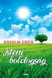 Anselm Grün - Isteni boldogság