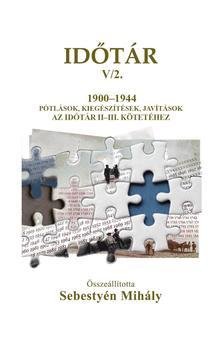 Sebestyén Mihály - Időtár V/2. 1900-1944