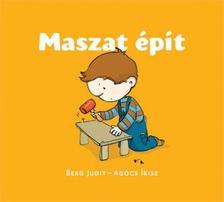 Berg Judit - Agócs Írisz - MASZAT ÉPÍT