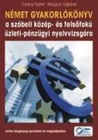 CSÁNYI ESZTER-MAGYAR GÉZÁNÉ - Német gyakorlókönyv a szóbeli közép- és felsőfokú üzleti-pénzügyi nyelvvizsgára