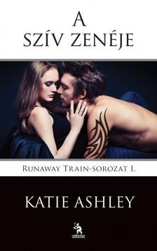 Katie Ashley - A szív zenéje -Runaway Train-sorozat 1. [eKönyv: epub, mobi]