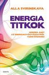 ALLA SVIRINSKAYA - Energiatitkok-Minden, amit az energiagyógyászatról tudni érdemes<!--span style='font-size:10px;'>(G)</span-->