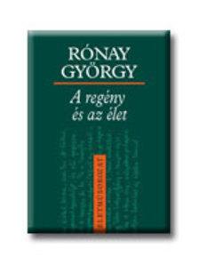 RÓNAY GYÖRGY - A REGÉNY ÉS AZ ÉLET - ÉLETMŰSOROZAT