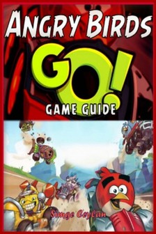 Ceylan Simge - Angry Birds GO! Game Guide [eKönyv: epub, mobi]