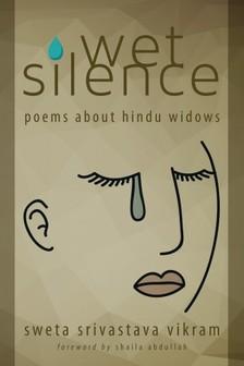 Shaila Abdullah Sweta Srivastava Vikram, - Wet Silence [eKönyv: epub, mobi]