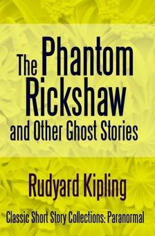 Rudyard Kipling - The Phantom Rickshaw and Other Ghost Stories [eKönyv: epub, mobi]