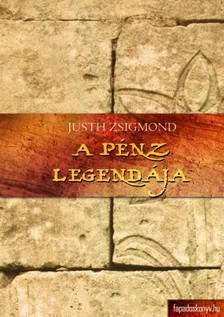 Justh Zsigmond - A pénz legendája [eKönyv: epub, mobi]