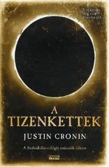 Justin Cronin - A Tizenkettek A Szabadulás-trilógia második kötete