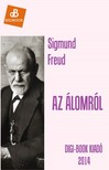 Sigmund Freud - Az álomról [eKönyv: epub, mobi]<!--span style='font-size:10px;'>(G)</span-->