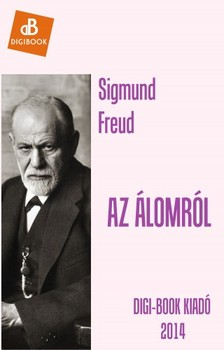 Sigmund Freud - Az álomról [eKönyv: epub, mobi]