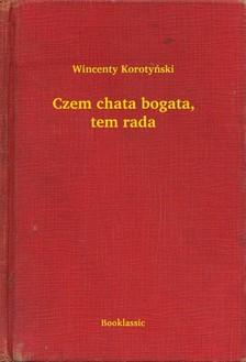Korotynski Wincenty - Czem chata bogata, tem rada [eKönyv: epub, mobi]