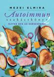 Mezei Elmira - Autoimmun szakácskönyv 2.<!--span style='font-size:10px;'>(G)</span-->