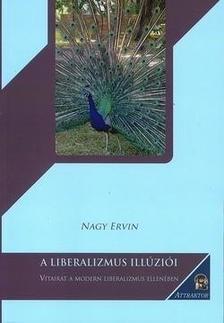 Nagy Ervin - A liberalizmus illúziói ***