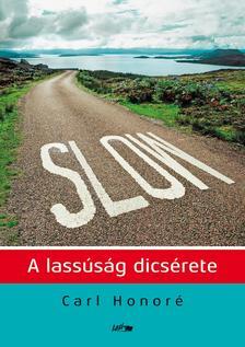 Carl Honoré - Slow - A lassúság dicsérete