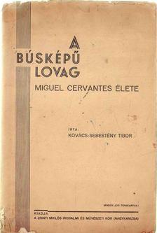 Kovács-Sebestyén Tibor - A búsképű lovag [antikvár]