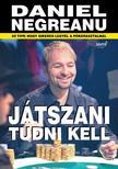 Daniel Negreanu - Játszani tudni kell #