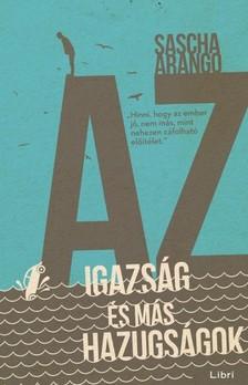 Sascha Arango - Az igazság és más hazugságok [eKönyv: epub, mobi]