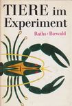 Raths, Paul, Gustav-Adolf Biewald - Tiere im Experiment [antikvár]