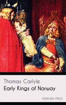 Thomas Carlyle - Early Kings of Norway [eKönyv: epub, mobi]