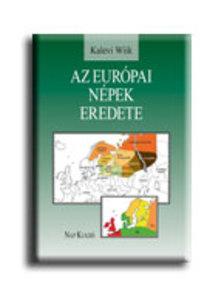 WIIK, KALEVI - Az európai népek eredete