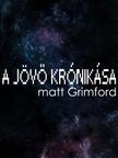 Grimford Matt - A Jövő Krónikása [eKönyv: epub, mobi]