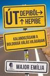 Major Emília - Út Depiből Hepibe - Kalandozásaim a boldoggá válás világában [eKönyv: epub, mobi]
