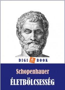 Arthur Schopenhauer - Életbölcsesség [eKönyv: epub, mobi]