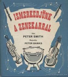 SMITH, PETER - Ismerkedjünk a zenekarral [antikvár]