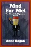 Hagan Anne - Mad for Mel (The Morelville Mysteries,  #7) [eKönyv: epub,  mobi]