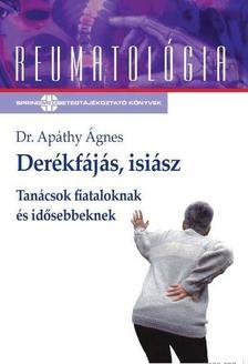 Dr. Apáthy Ágnes - Derékfájás, isiász - Tanácsok fiataloknak és idősebbeknek