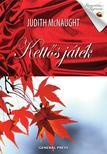 Judith McNaught - KETTŐS JÁTÉK - ROMANTIKUS REGÉNYEK<!--span style='font-size:10px;'>(G)</span-->