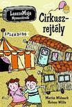 Martin Widmark / Helena Willis - LasszeMaja nyomozóiroda: Cirkuszrejtély - KEMÉNY BORÍTÓS<!--span style='font-size:10px;'>(G)</span-->