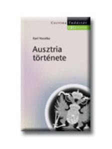 Karl Vocelka - AUSZTRIA TÖRTÉNETE - TUDÁSTÁR<!--/C/-->