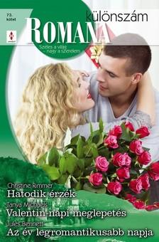Christine Rimmer, Tanya Michaels, Jules Bennett - Romana különszám 73. kötet (Hatodik érzék, Valentin-napi meglepetés, Az év legromantikusabb napja) [eKönyv: epub, mobi]