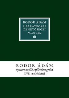 Bodor Ádám - A barátkozás lehetőségei - DEDIKÁLT